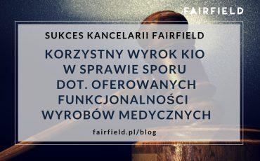 sukces-kancelarii-fairfield-korzystny-wyrok-kio-dot-funkcjonalnosci-wyrobow-medycznych