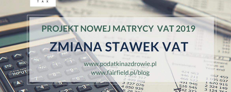 Zmiana stawek VAT – projekt nowej matrycy