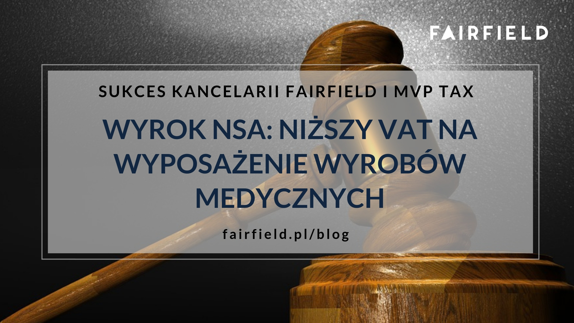 Sukces kancelarii Fairfield: NSA potwierdza niższy VAT na wyposażenie wyrobów medycznych