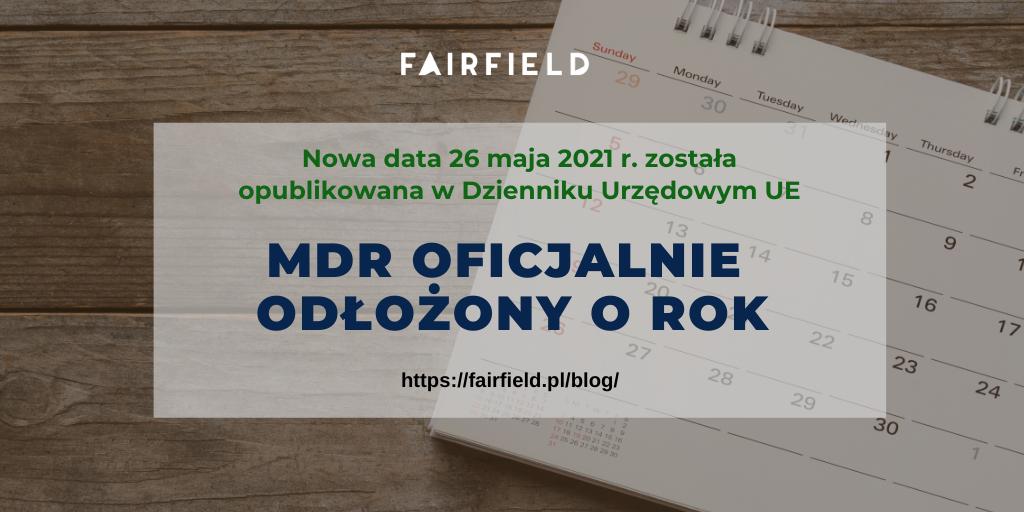 MDR oficjalnie odłożony o rok.
